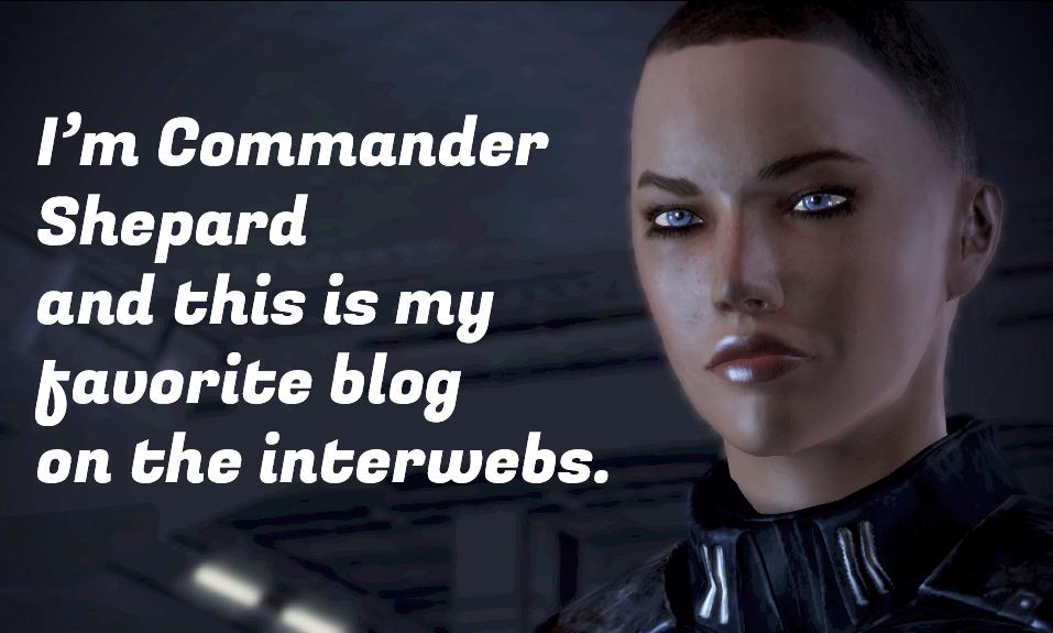 I'm Commander Shepard ...